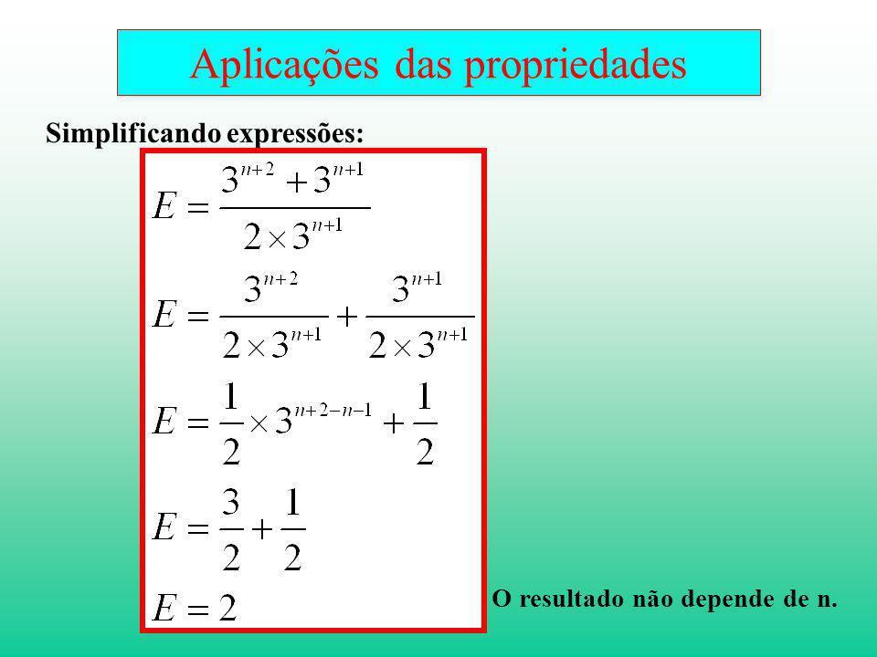 Aplicações das propriedades Simplificando expressões: