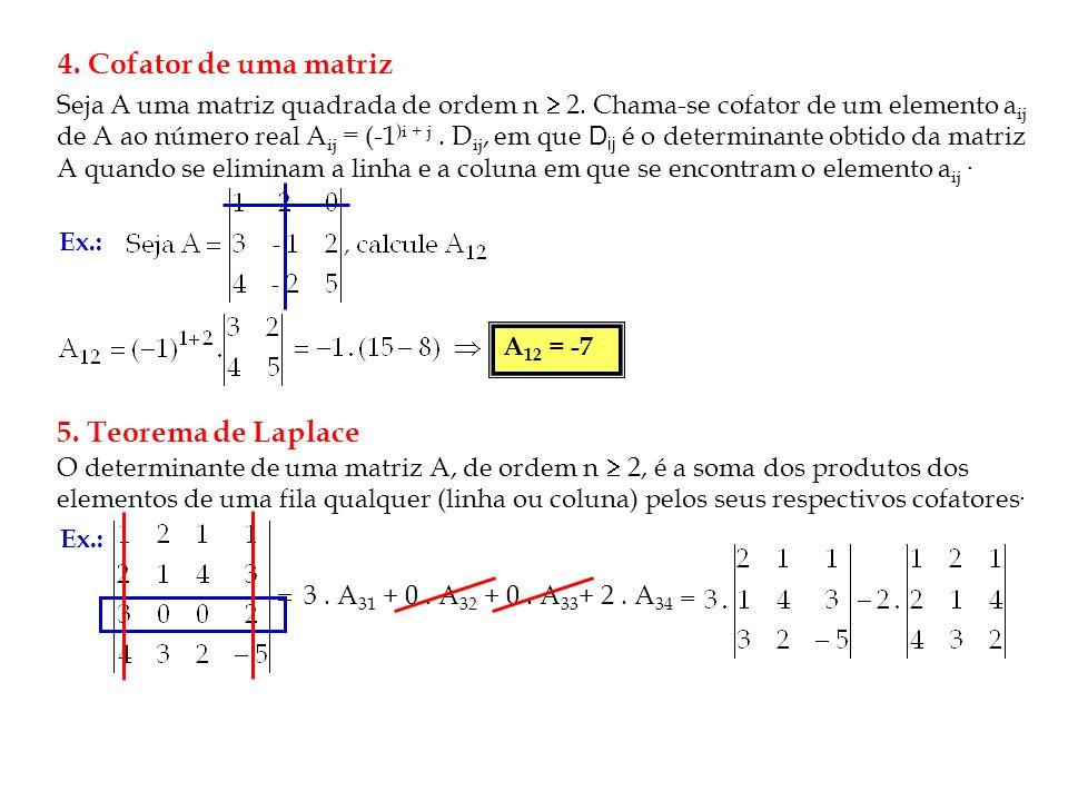 4.Cofator de uma matriz Seja A uma matriz quadrada de ordem n 2.