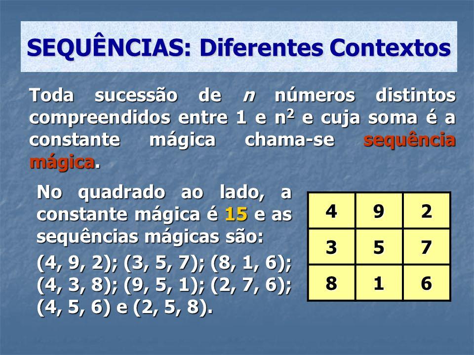 Toda sucessão de n números distintos compreendidos entre 1 e n 2 e cuja soma é a constante mágica chama-se sequência mágica. SEQUÊNCIAS: Diferentes Co