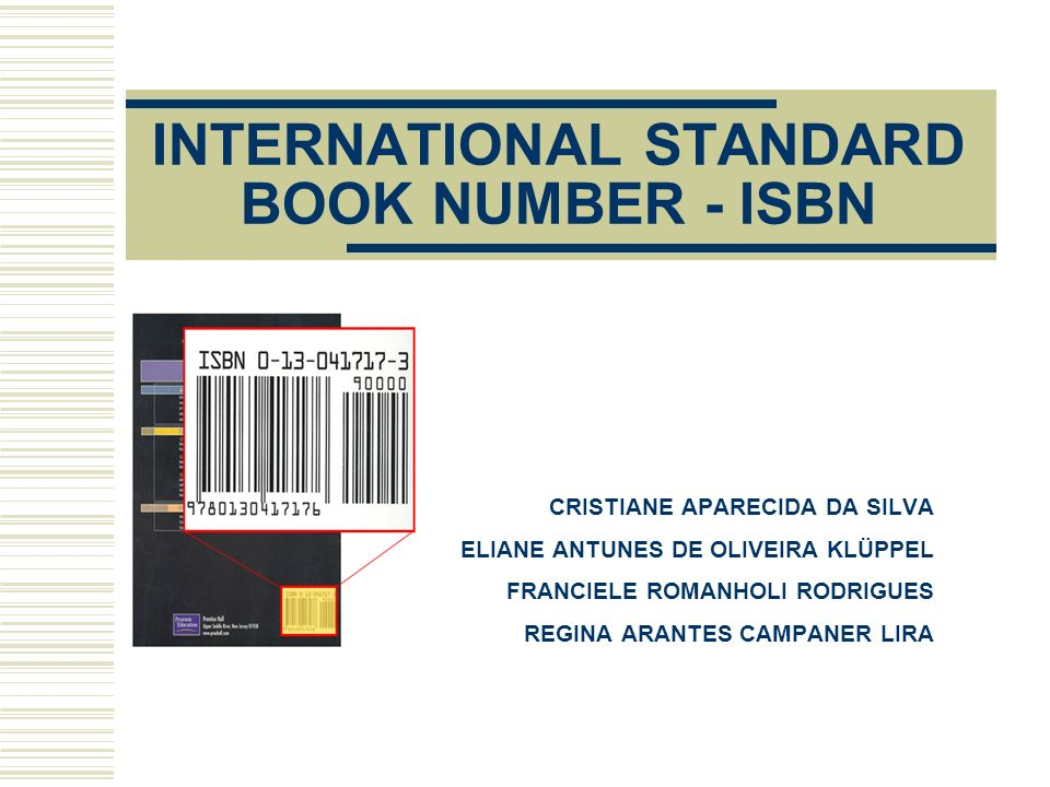 INTERNATIONAL STANDARD BOOK NUMBER - ISBN CRISTIANE APARECIDA DA SILVA ELIANE ANTUNES DE OLIVEIRA KLÜPPEL FRANCIELE ROMANHOLI RODRIGUES REGINA ARANTES
