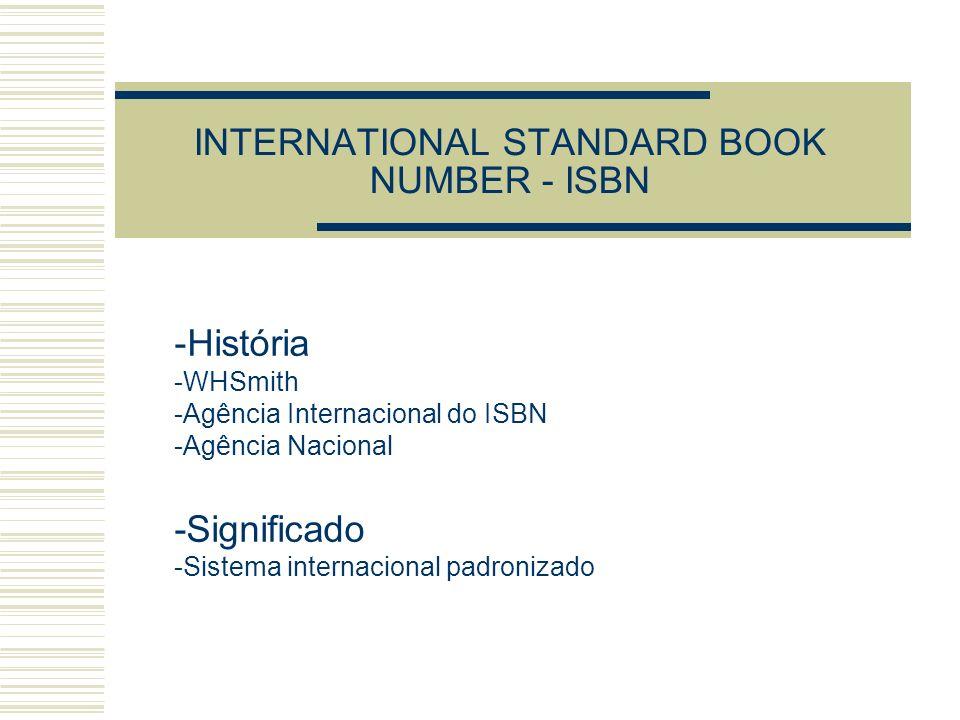 INTERNATIONAL STANDARD BOOK NUMBER - ISBN -História -WHSmith -Agência Internacional do ISBN -Agência Nacional -Significado -Sistema internacional padr
