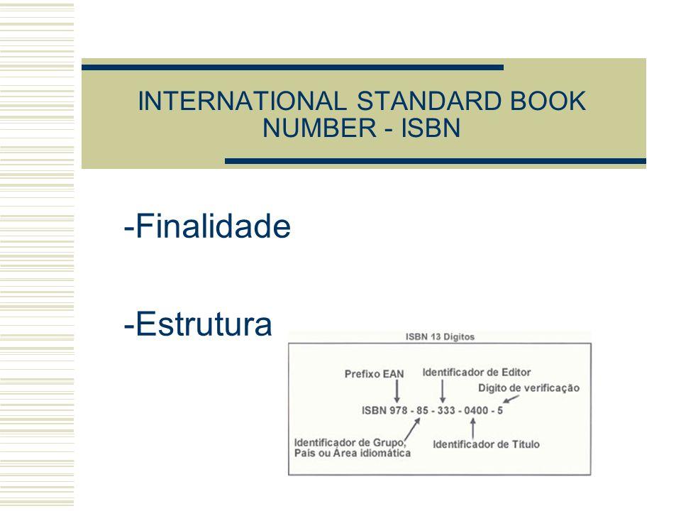 INTERNATIONAL STANDARD BOOK NUMBER - ISBN -Finalidade -Estrutura