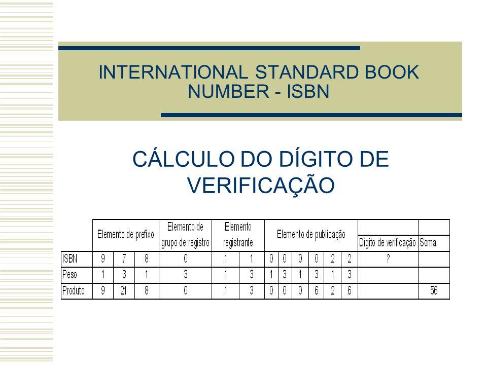 INTERNATIONAL STANDARD BOOK NUMBER - ISBN CÁLCULO DO DÍGITO DE VERIFICAÇÃO