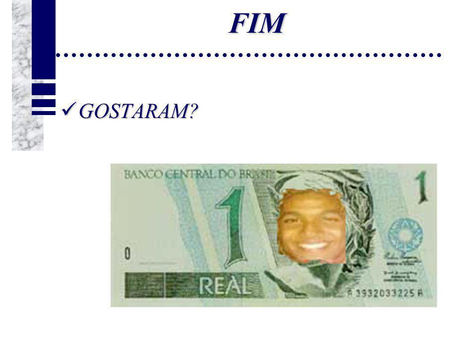 FIM GOSTARAM? GOSTARAM?