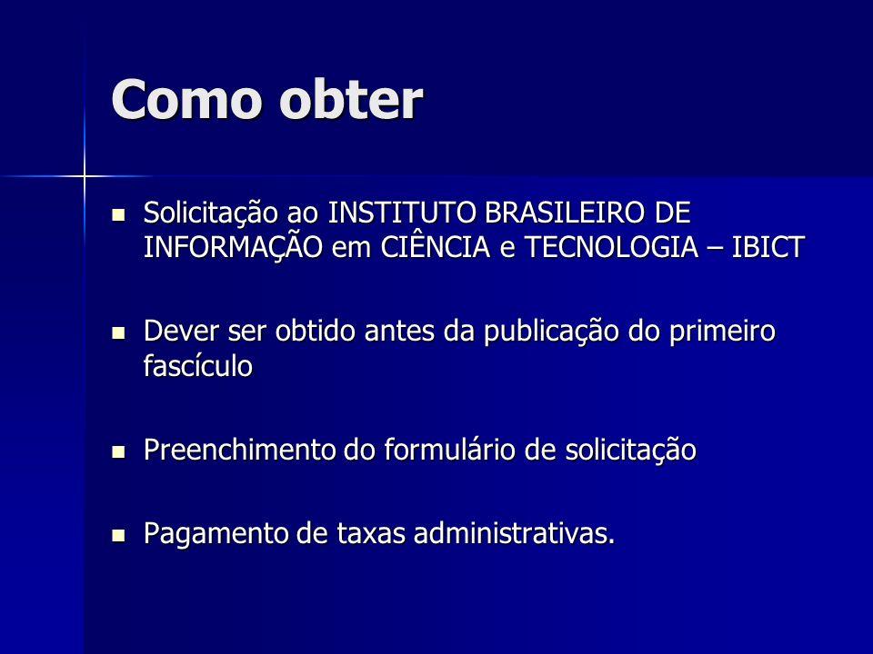 Como obter Solicitação ao INSTITUTO BRASILEIRO DE INFORMAÇÃO em CIÊNCIA e TECNOLOGIA – IBICT Solicitação ao INSTITUTO BRASILEIRO DE INFORMAÇÃO em CIÊN