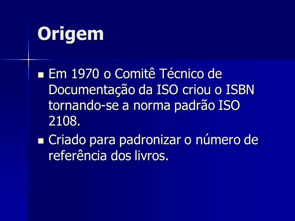 Origem Em 1970 o Comitê Técnico de Documentação da ISO criou o ISBN tornando-se a norma padrão ISO 2108. Em 1970 o Comitê Técnico de Documentação da I