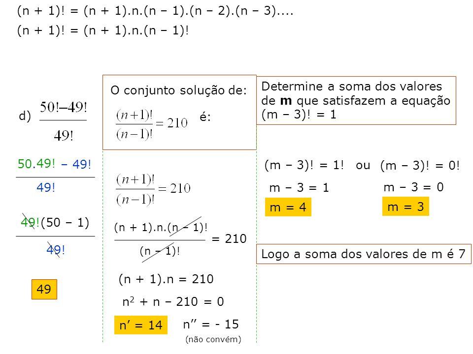 ANÁLISE COMBINATÓRIA FATORIAL 5! = 5.4.3.2.1 = 120 4! = 4.3.2.1 = 24 3! = 3.2.1 = 6 2! = 2.1 = 2 1! = 1 0! = 1 CONVENÇÃO Exemplo: Calcular o valor de: