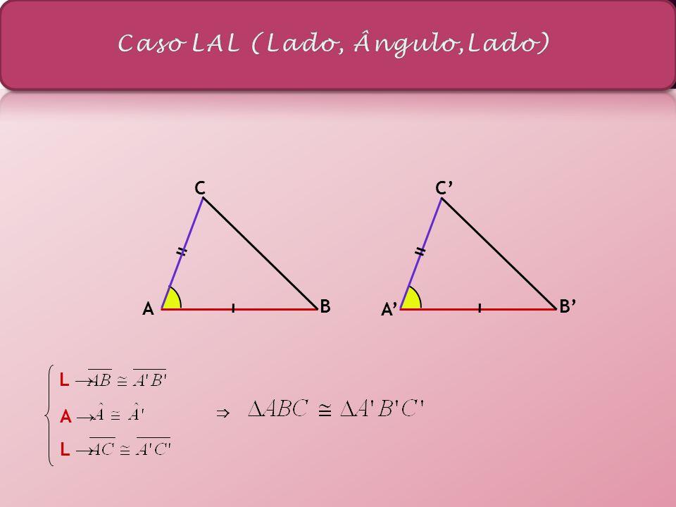 Se dois triângulos possuem um lado e dois ângulos a ele adjacentes respectivamente congruentes, então os triângulos são congruentes