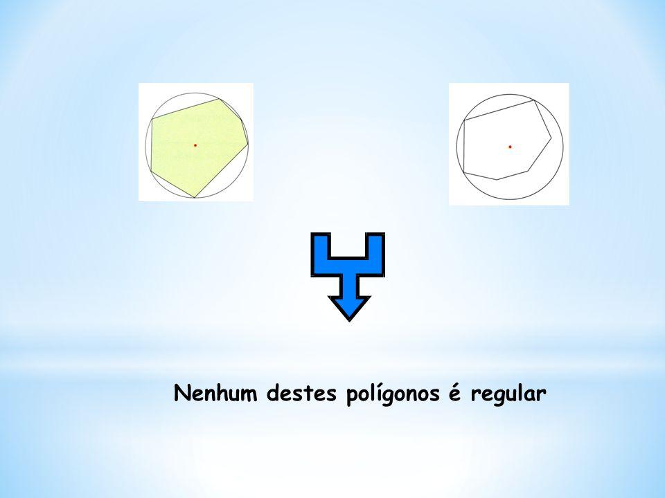 Conclusão: n arcos geometricamente iguais Para construir qualquer polígono regular de n lados segue-se sempre o mesmo procedimento, dividindo a circunferência em n arcos geometricamente iguais Faz-se