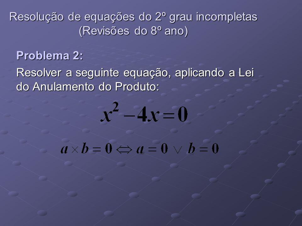 Problema 2: Resolver a seguinte equação, aplicando a Lei do Anulamento do Produto: