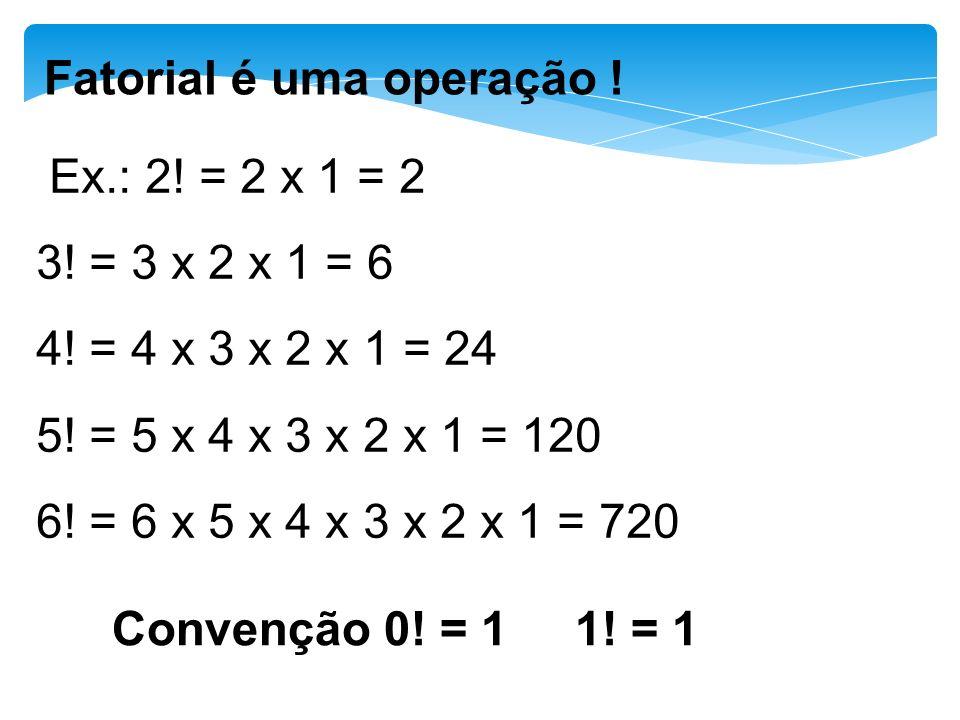 5 Observação: n! = n (n – 1)! Ex.: 8! = 8. 7! 10! = 10. 9! Exemplo:Simplificar a expressão: