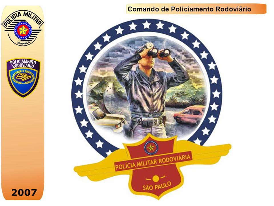 2007 Comando de Policiamento Rodoviário ÀLCOOL: O GRANDE DESAFIO DA SEGURANÇA NO TRÂNSITO.