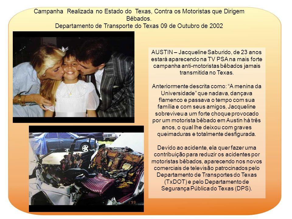 AUSTIN – Jacqueline Saburido, de 23 anos estará aparecendo na TV PSA na mais forte campanha anti-motoristas bêbados jamais transmitida no Texas. Anter
