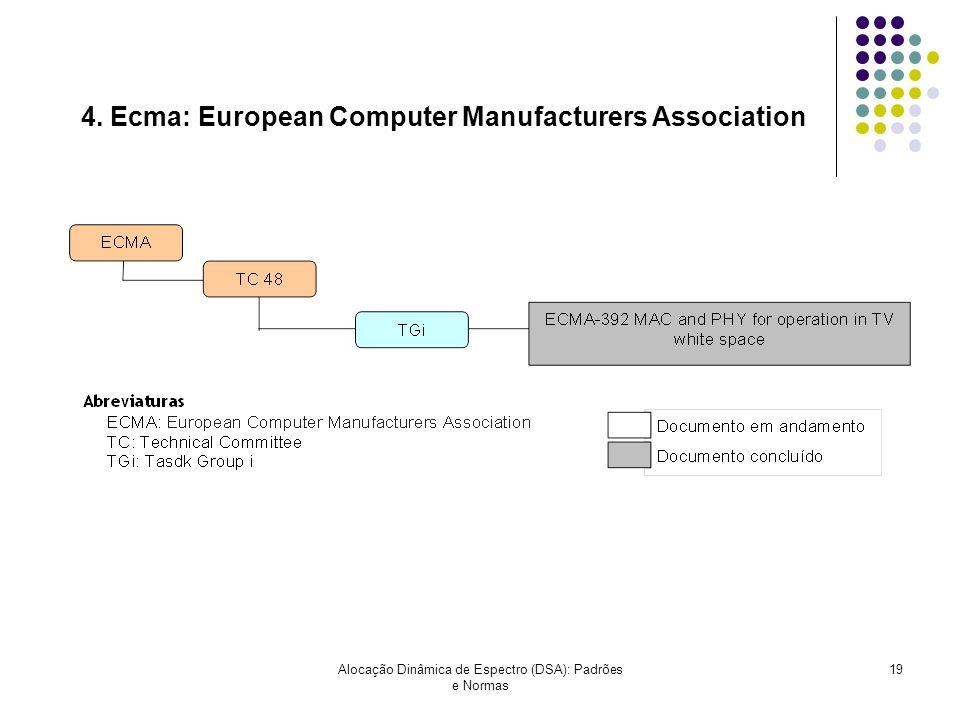 Alocação Dinâmica de Espectro (DSA): Padrões e Normas 19 4. Ecma: European Computer Manufacturers Association
