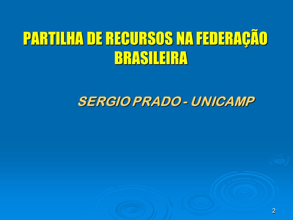 3 SISTEMA DE PARTILHA BRASILEIRO 1.Aspectos históricos 2.