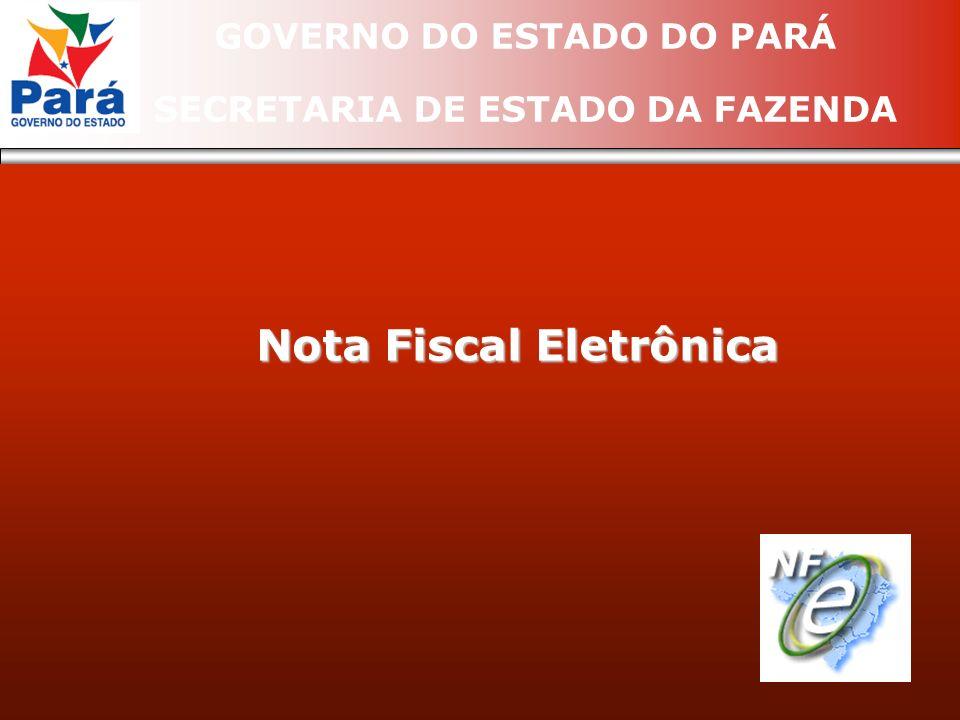 GOVERNO DO ESTADO DO PARÁ SECRETARIA DE ESTADO DA FAZENDA Nota Fiscal Eletrônica
