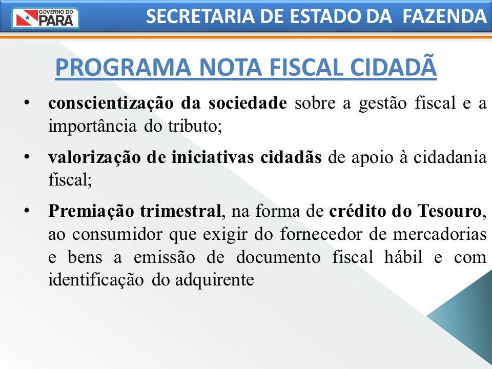 SECRETARIA DE ESTADO DA FAZENDA conscientização da sociedade sobre a gestão fiscal e a importância do tributo; valorização de iniciativas cidadãs de a
