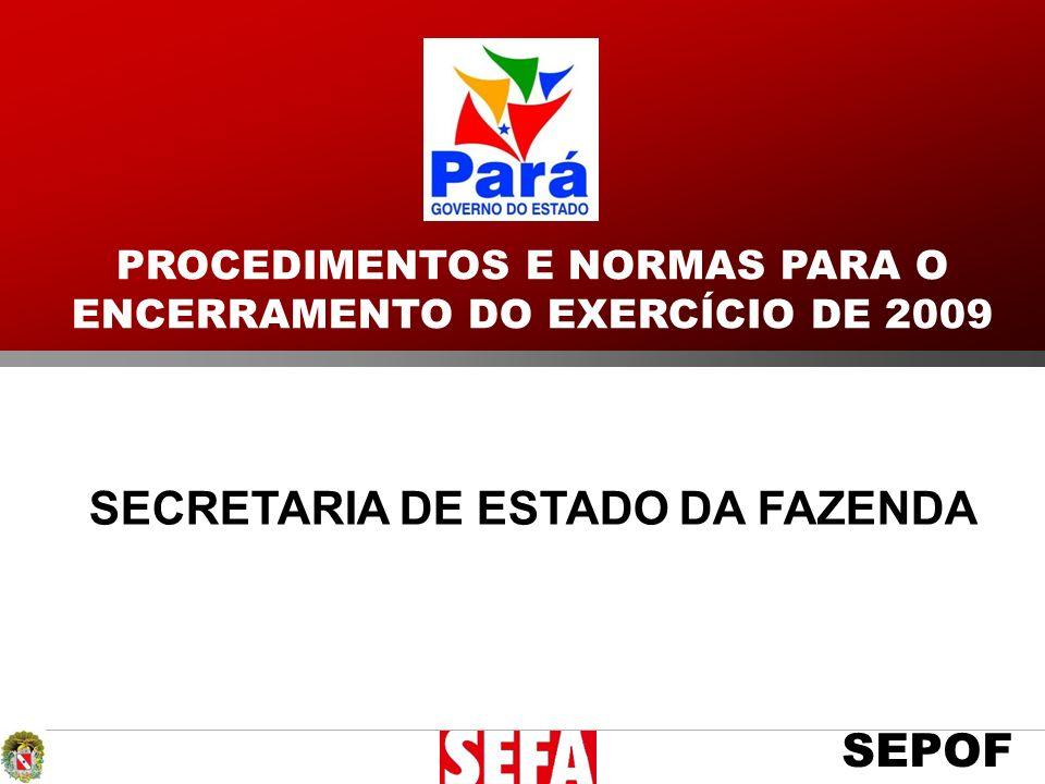 SEPOF SECRETARIA DE ESTADO DA FAZENDA PROCEDIMENTOS E NORMAS PARA O ENCERRAMENTO DO EXERCÍCIO DE 2009