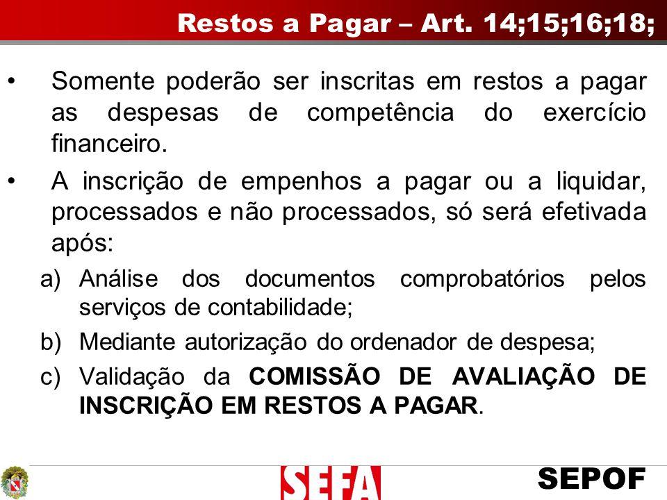 SEPOF Somente poderão ser inscritas em restos a pagar as despesas de competência do exercício financeiro.