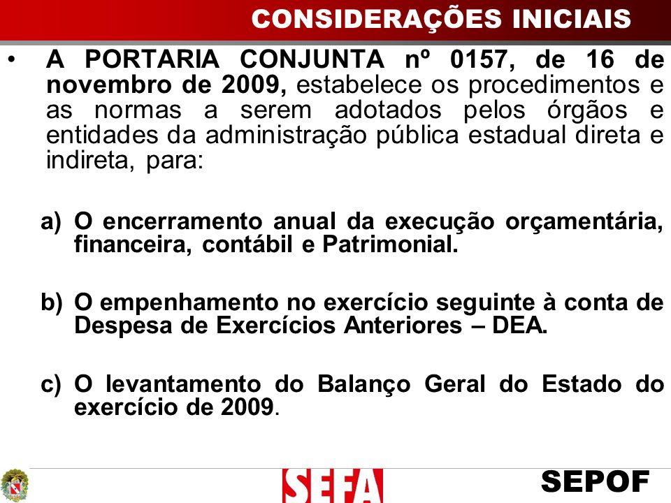 SEPOF CONSIDERAÇÕES INICIAIS A PORTARIA CONJUNTA nº 0157, de 16 de novembro de 2009, estabelece os procedimentos e as normas a serem adotados pelos ór