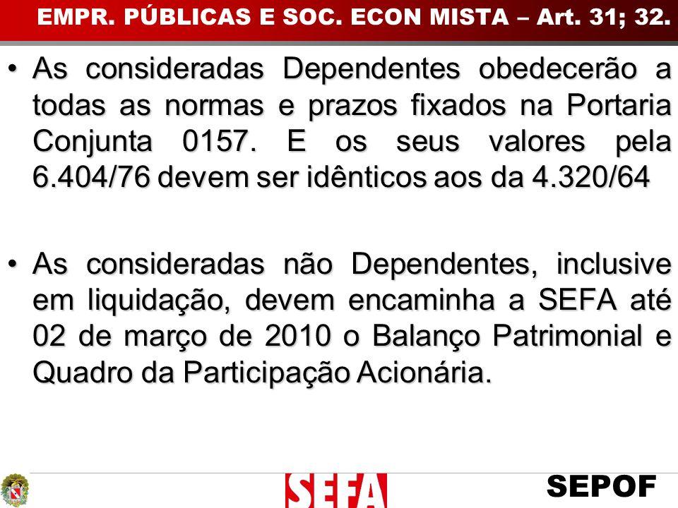 SEPOF As consideradas Dependentes obedecerão a todas as normas e prazos fixados na Portaria Conjunta 0157.