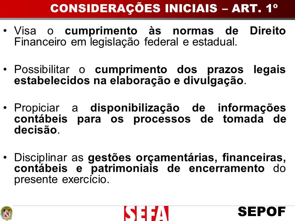 SEPOF Visa o cumprimento às normas de Direito Financeiro em legislação federal e estadual. Possibilitar o cumprimento dos prazos legais estabelecidos