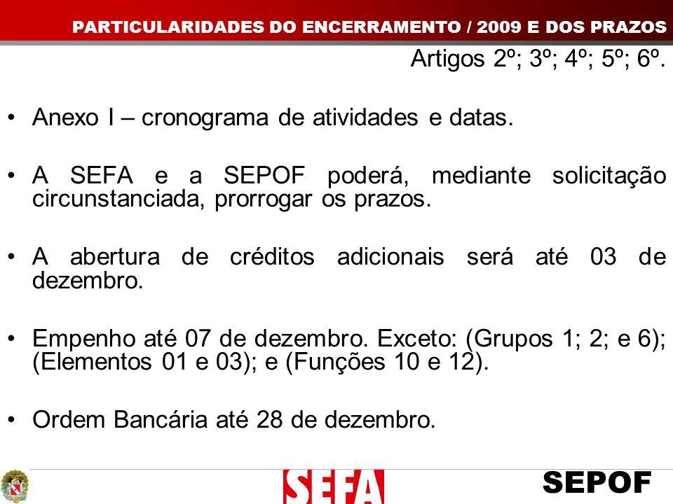 SEPOF PARTICULARIDADES DO ENCERRAMENTO / 2009 E DOS PRAZOS Artigos 2º; 3º; 4º; 5º; 6º.