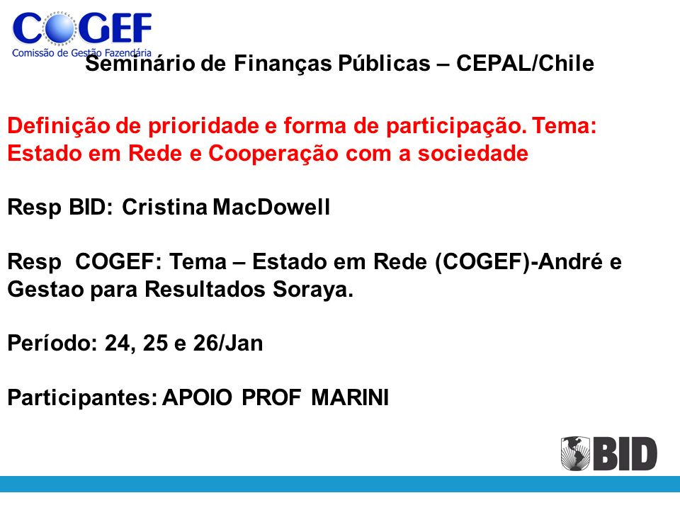 Seminário de Finanças Públicas – CEPAL/Chile Definição de prioridade e forma de participação.