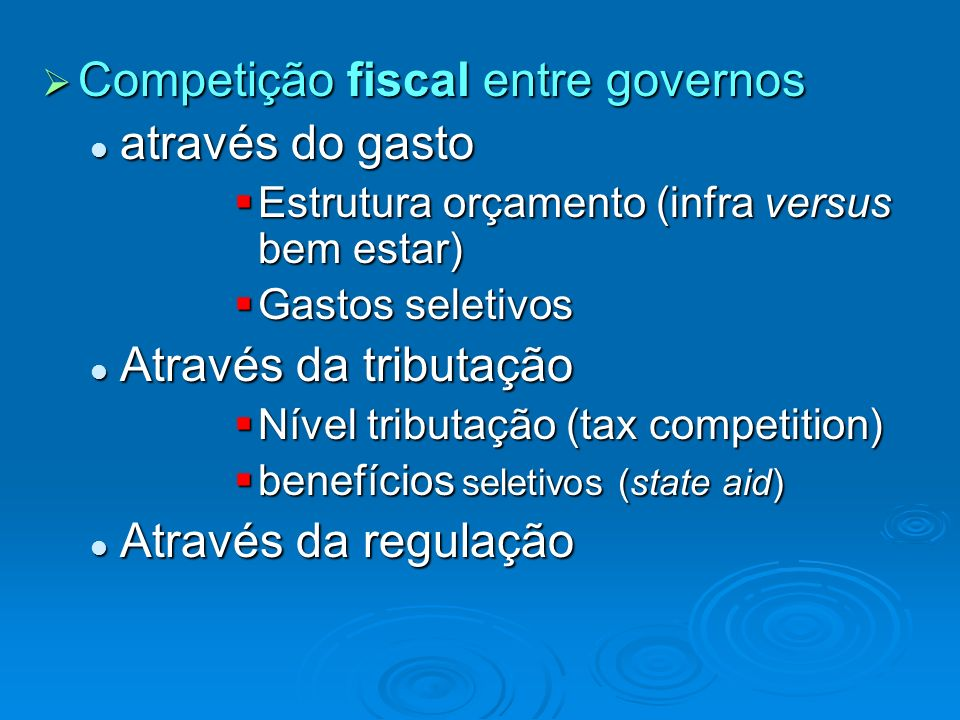 Competição fiscal entre governos Competição fiscal entre governos através do gasto através do gasto Estrutura orçamento (infra versus bem estar) Estru