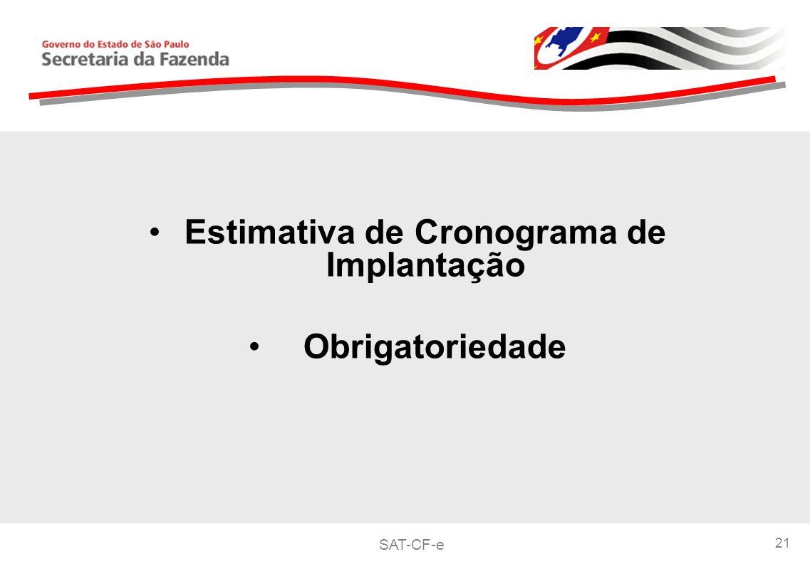 SAT-CF-e 21 Estimativa de Cronograma de Implantação Obrigatoriedade