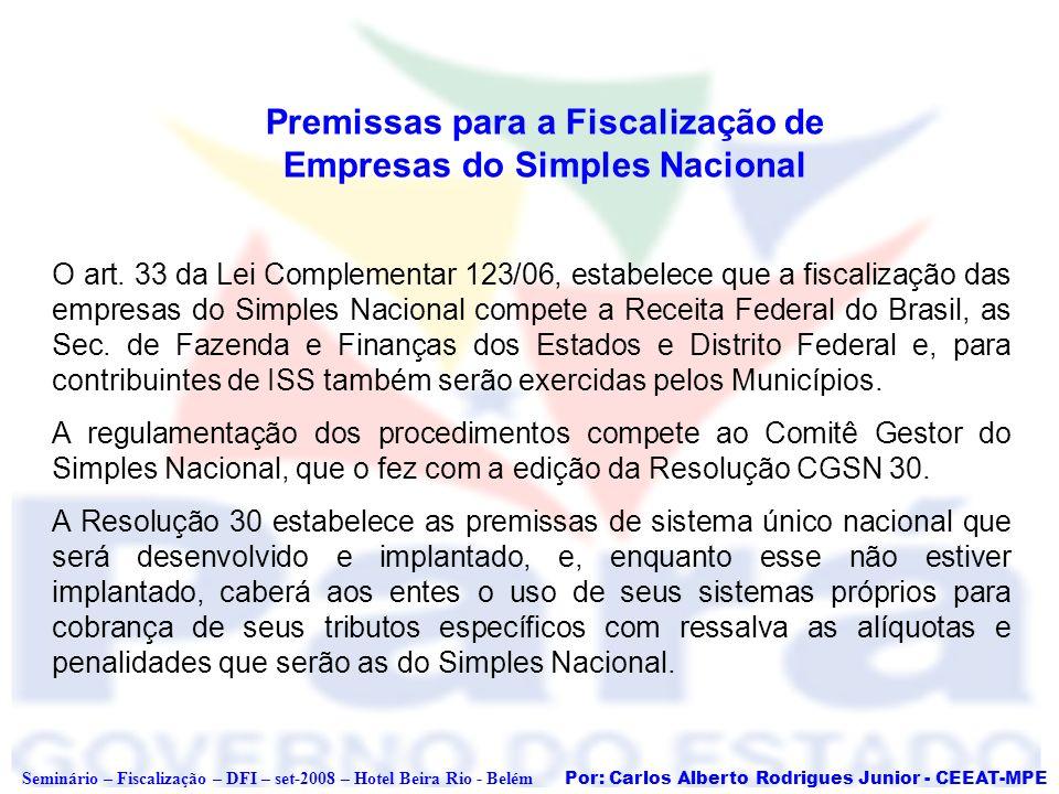 Por: Carlos Alberto Rodrigues Junior - CEEAT-MPE Seminário – Fiscalização – DFI – set-2008 – Hotel Beira Rio - Belém Premissas para a Fiscalização de