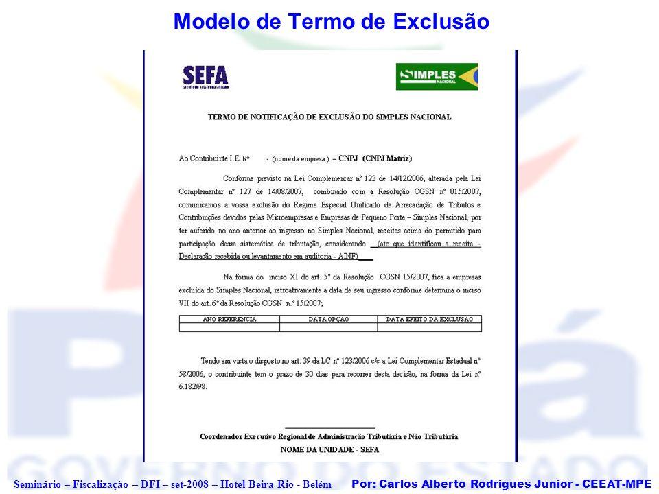 Por: Carlos Alberto Rodrigues Junior - CEEAT-MPE Seminário – Fiscalização – DFI – set-2008 – Hotel Beira Rio - Belém Penalidades Previstas no art.