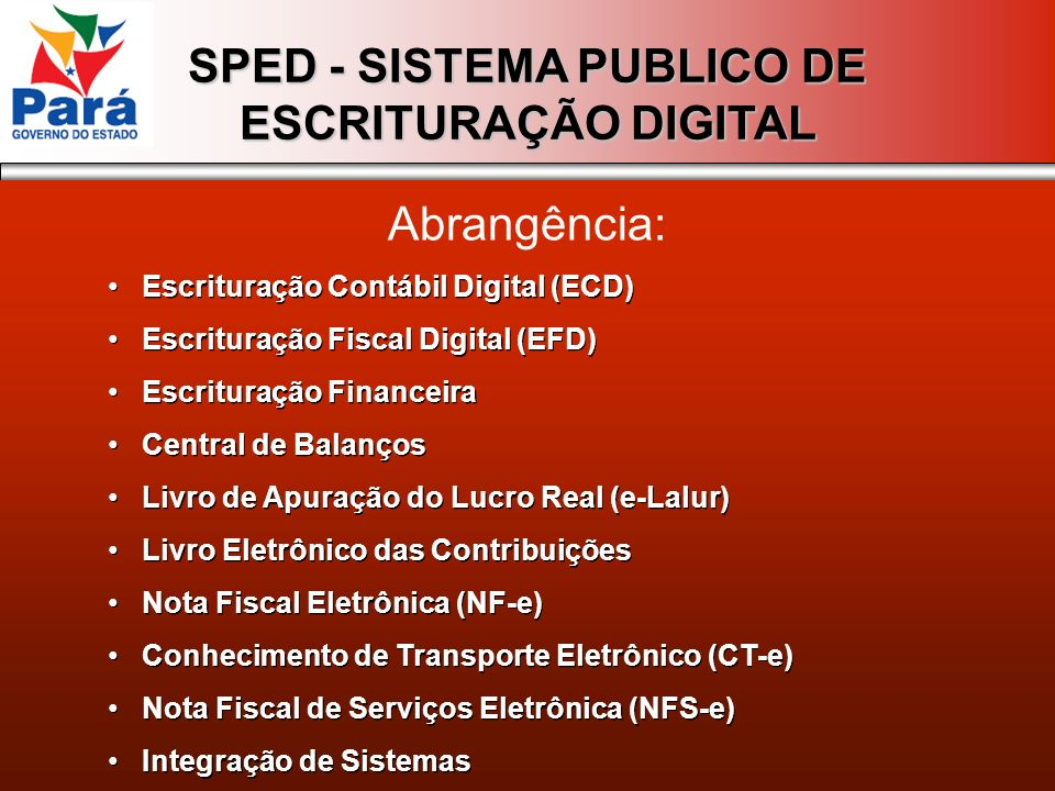 Escrituração Contábil Digital (ECD) Escrituração Fiscal Digital (EFD) Escrituração Financeira Central de Balanços Livro de Apuração do Lucro Real (e-L