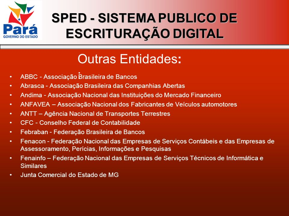 SPED - SISTEMA PUBLICO DE ESCRITURAÇÃO DIGITAL ABBC - Associação Brasileira de Bancos Abrasca - Associação Brasileira das Companhias Abertas Andima -