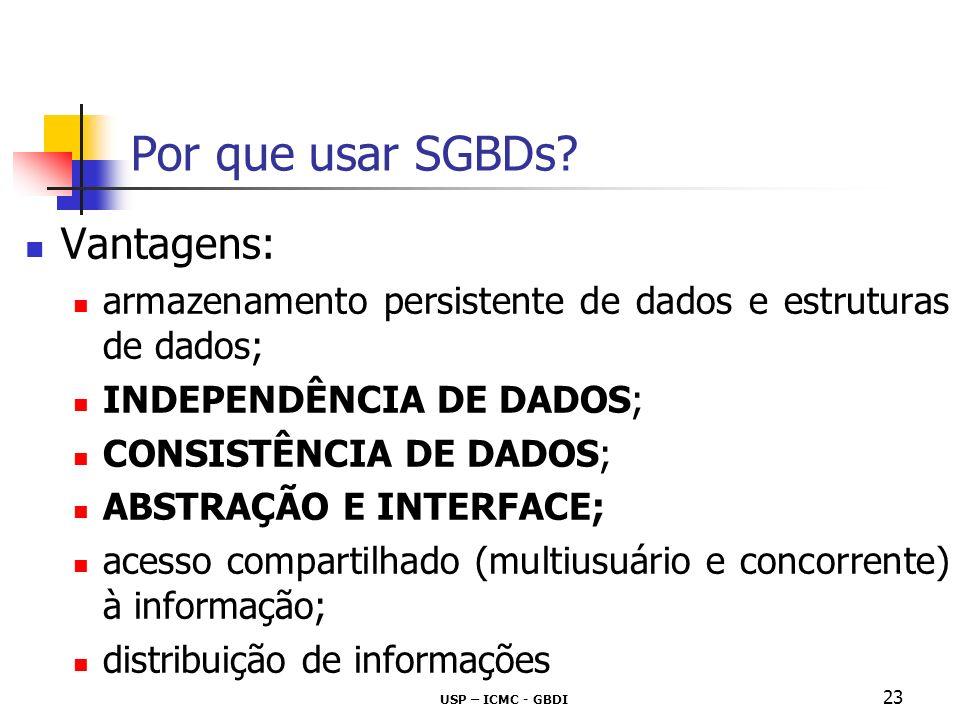 USP – ICMC - GBDI 24 Por que usar SGBDs.