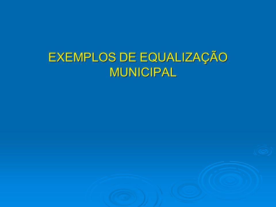 EXEMPLOS DE EQUALIZAÇÃO MUNICIPAL