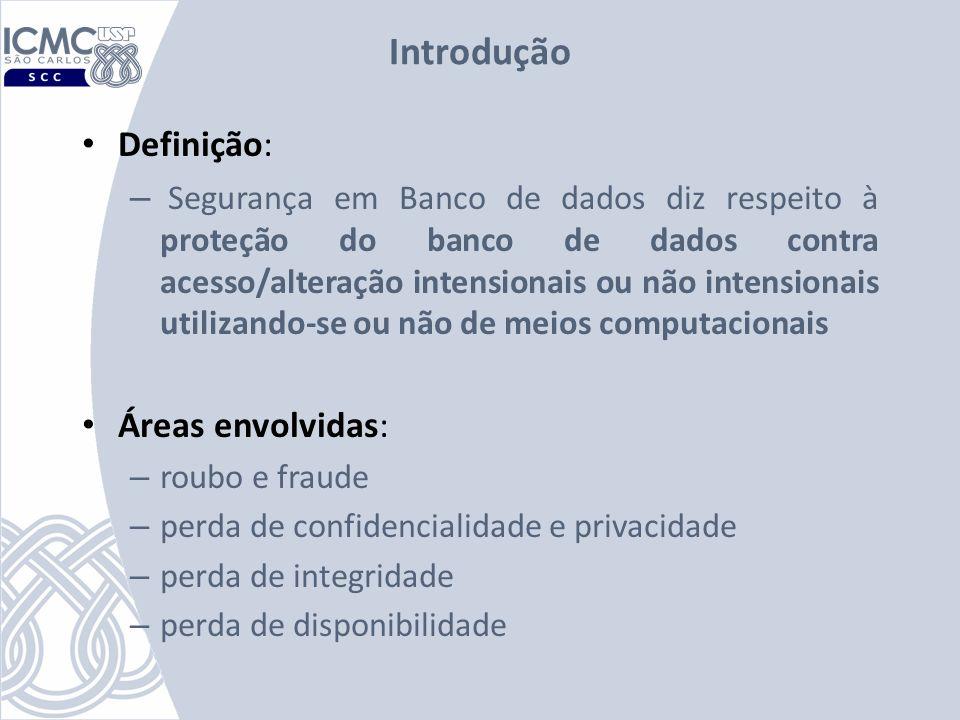 Usuários e Papéis Papéis (Roles) – É um identificador ao qual atribui-se um conjunto de privilégios; um papel pode ser associado a diferentes usuários – Pode-se inclusive ao criar um papel usar outros papéis já cadastrados
