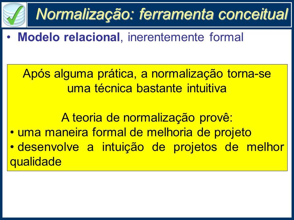 Relação normalizada atributos atômicos (e monovalorados) NomeAlunoDeptDiscIdade BeneditaComputaçãoEstatística20 MauroMatemáticaEstatística21 1ª.
