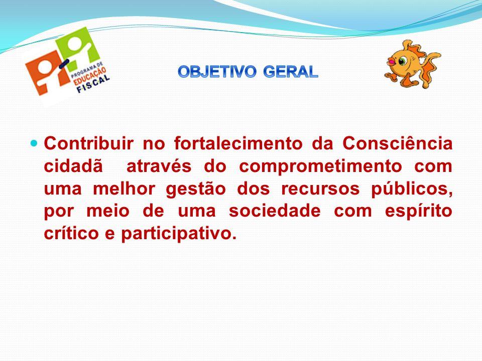 Contribuir no fortalecimento da Consciência cidadã através do comprometimento com uma melhor gestão dos recursos públicos, por meio de uma sociedade c