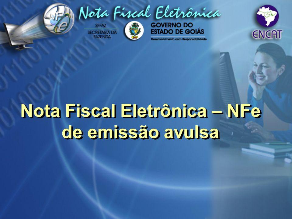 Nota Fiscal Eletrônica – NFe de emissão avulsa Nota Fiscal Eletrônica – NFe de emissão avulsa