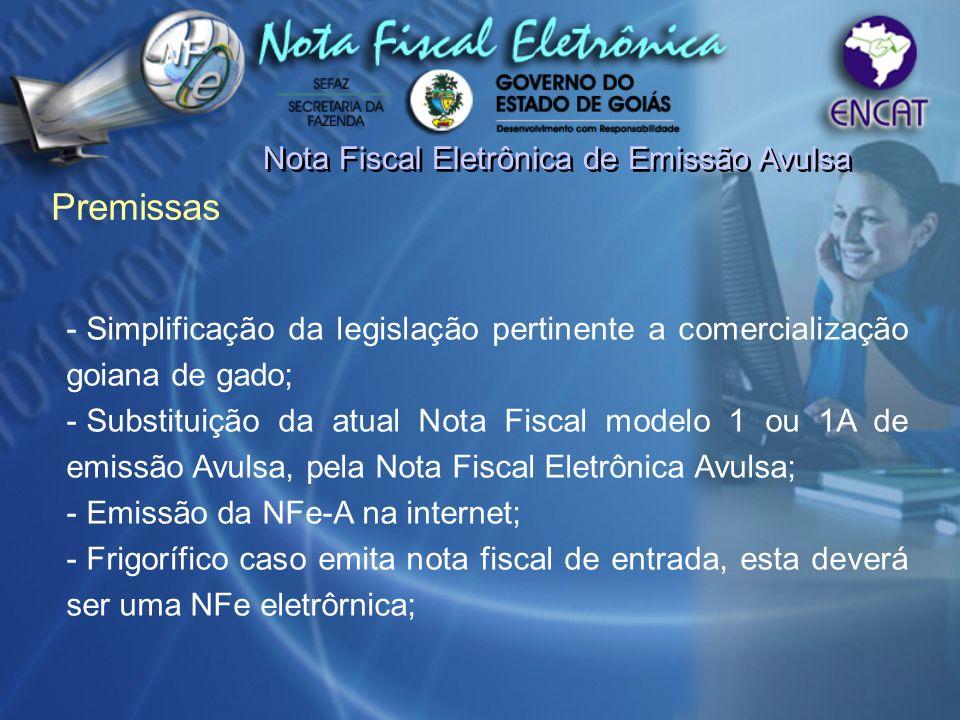 Nota Fiscal Eletrônica de Emissão Avulsa - Simplificação da legislação pertinente a comercialização goiana de gado; - Substituição da atual Nota Fisca