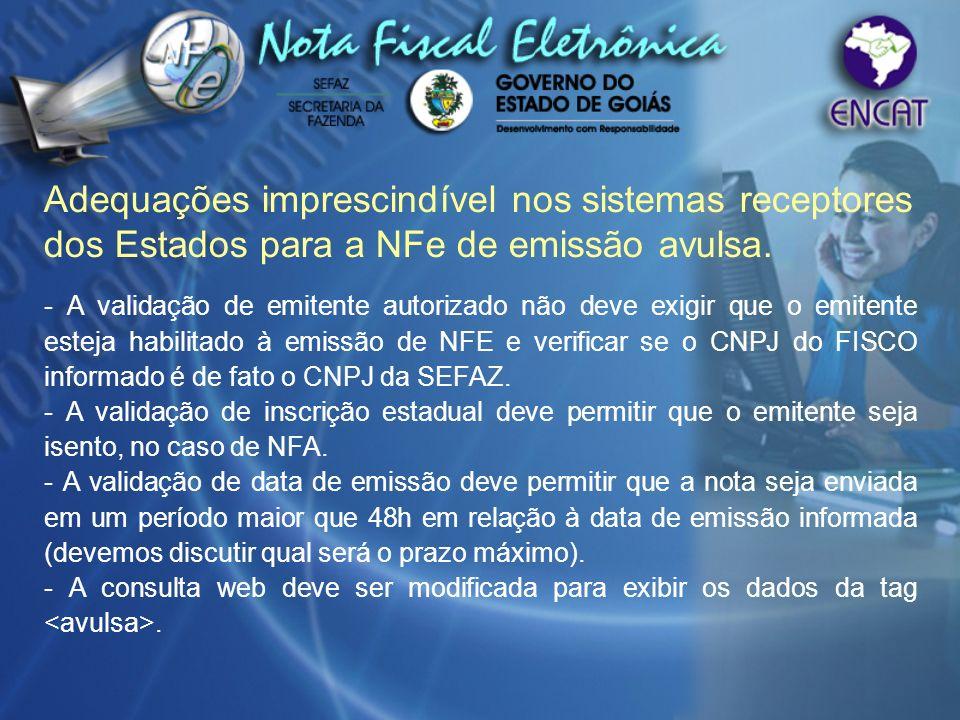 - A validação de emitente autorizado não deve exigir que o emitente esteja habilitado à emissão de NFE e verificar se o CNPJ do FISCO informado é de f