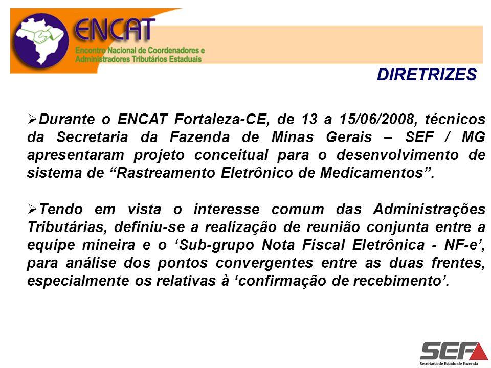 Durante o ENCAT Fortaleza-CE, de 13 a 15/06/2008, técnicos da Secretaria da Fazenda de Minas Gerais – SEF / MG apresentaram projeto conceitual para o