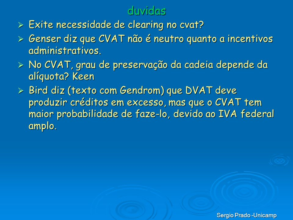 Sergio Prado -Unicamp duvidas Exite necessidade de clearing no cvat? Exite necessidade de clearing no cvat? Genser diz que CVAT não é neutro quanto a