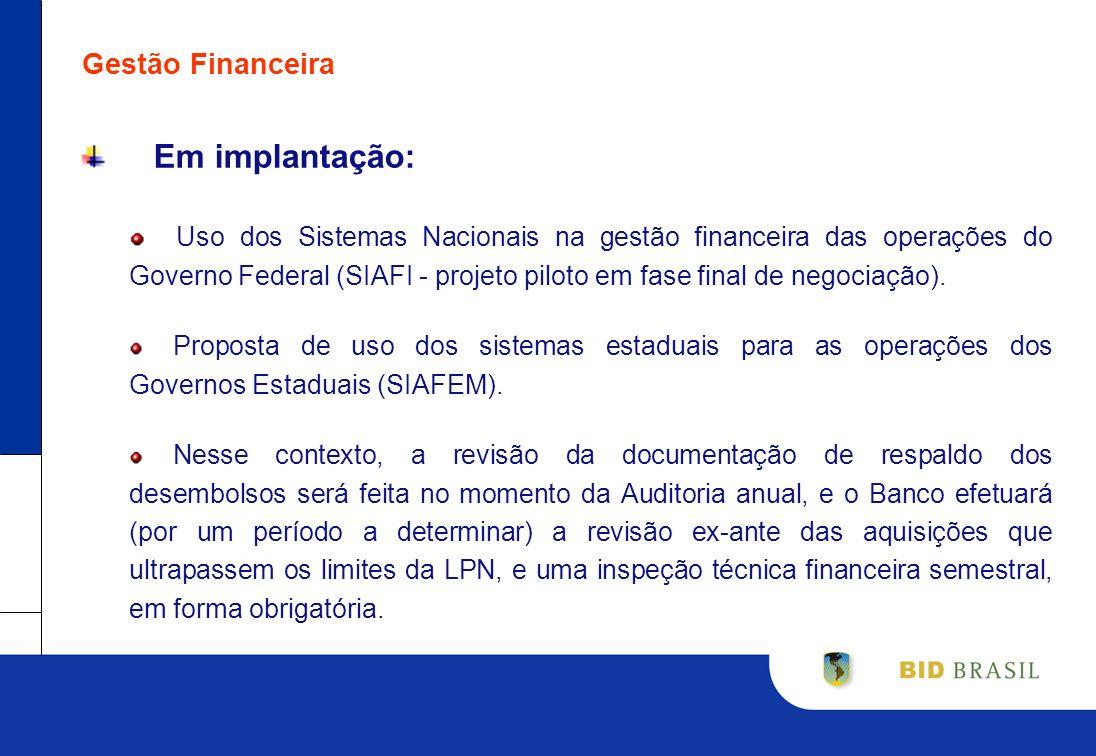 Gestão Financeira Em implantação: Uso dos Sistemas Nacionais na gestão financeira das operações do Governo Federal (SIAFI - projeto piloto em fase fin