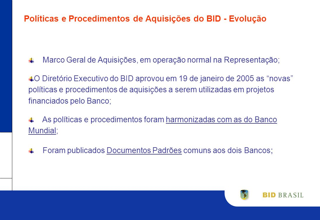 Políticas e Procedimentos de Aquisições do BID - Evolução Marco Geral de Aquisições, em operação normal na Representação; O Diretório Executivo do BID