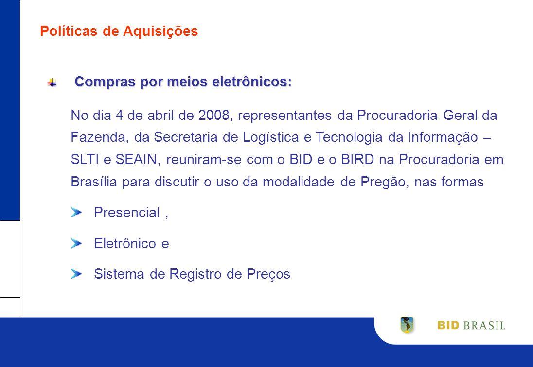 Políticas de Aquisições Compras por meios eletrônicos: Compras por meios eletrônicos: No dia 4 de abril de 2008, representantes da Procuradoria Geral