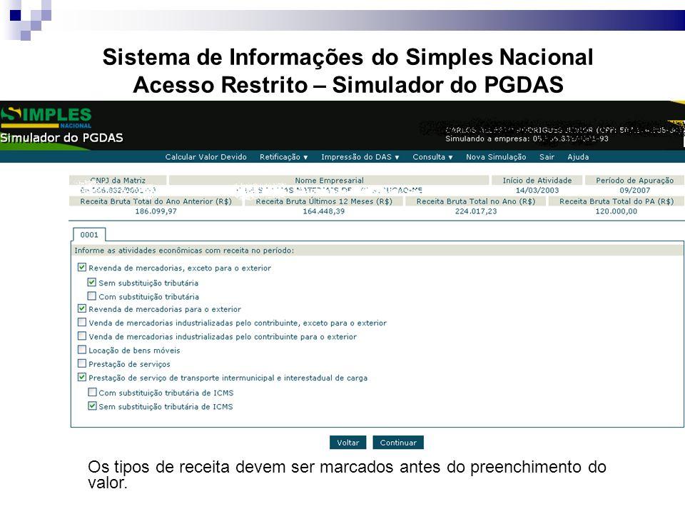 Sistema de Informações do Simples Nacional Acesso Restrito – Simulador do PGDAS Os tipos de receita devem ser marcados antes do preenchimento do valor.