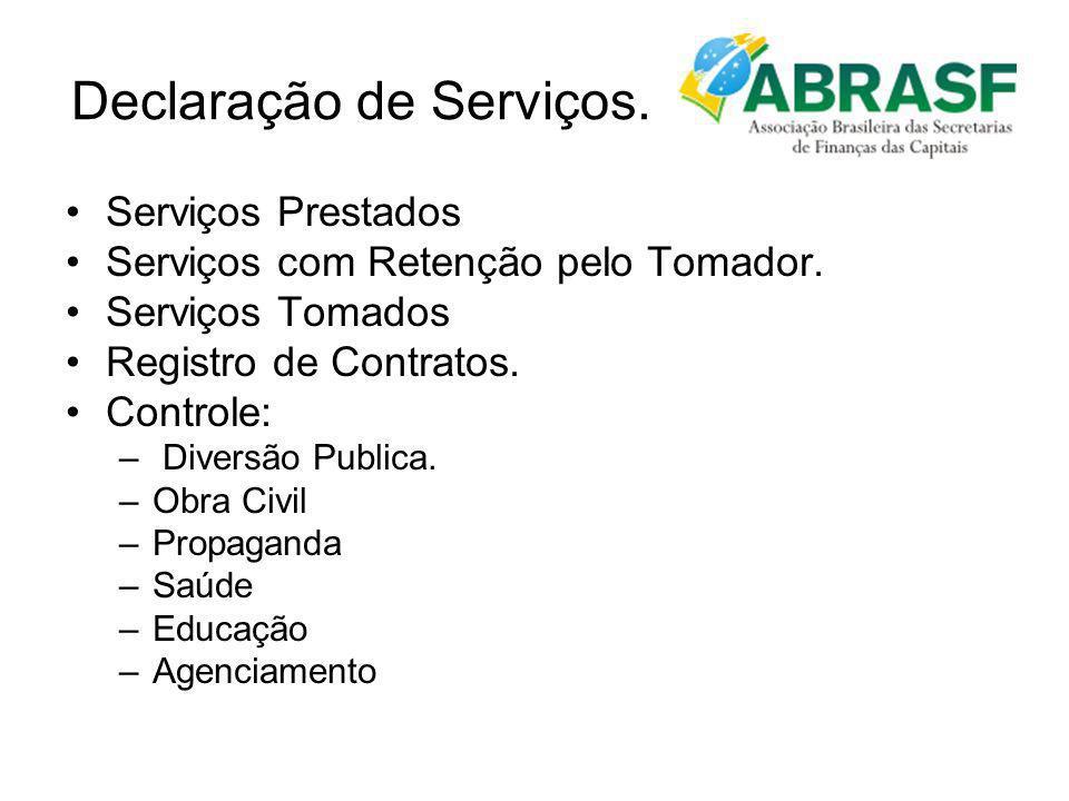 Declaração de Serviços. Serviços Prestados Serviços com Retenção pelo Tomador. Serviços Tomados Registro de Contratos. Controle: – Diversão Publica. –