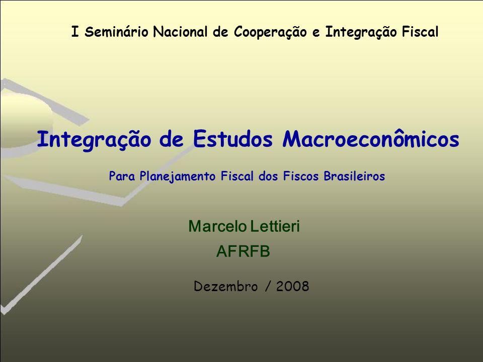 Receita Federal do Brasil Seminário Nacional de Cooperação e Integração Fiscal I Seminário Nacional de Cooperação e Integração Fiscal Integração de Es